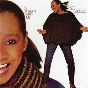Patti LaBelle - It's Alright With Me