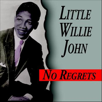 Little Willie John - No Regrets