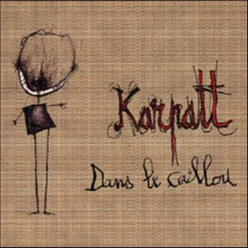 Karpatt - Dans le caillou