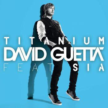 David Guetta - Titanium [feat. Sia]