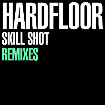 Hardfloor - Skill Shot Remixes