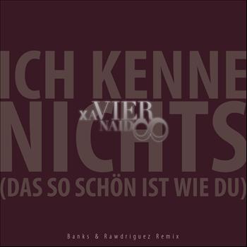 Xavier Naidoo - Ich kenne nichts (das so schön ist wie Du) Banks & Rawdriguez Remix