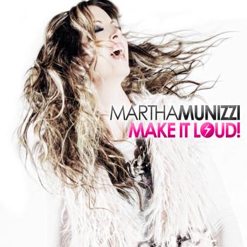 Martha Munizzi - Make It Loud