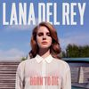 Lana Del Rey - Born To Die (Bonus Track Version [Explicit])