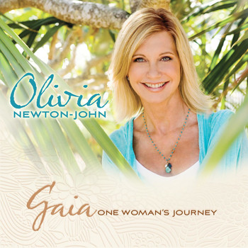 Olivia Newton-John - Gaia: One Woman's Journey