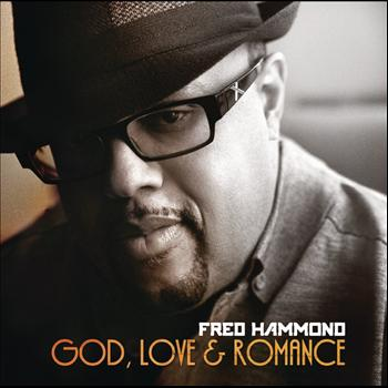 Fred Hammond - God, Love & Romance