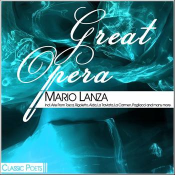 Mario Lanza - Great Opera - Mario Lanza (Including Arie from Tosca, Rigoletto, Aida, La Traviata, La Carmen, Pagl