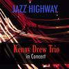Kenny Drew - Jazz Highway: Kenny Drew Trio in Concert