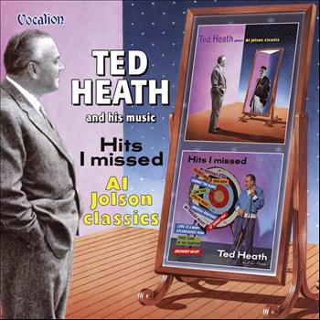 Ted Heath - Ted Heath plays Al Jolson Classics & Hits I Missed