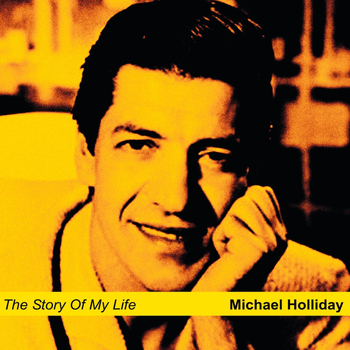 Michael Holliday - The Story of My Life