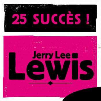 Jerry Lee Lewis - 25 Succès
