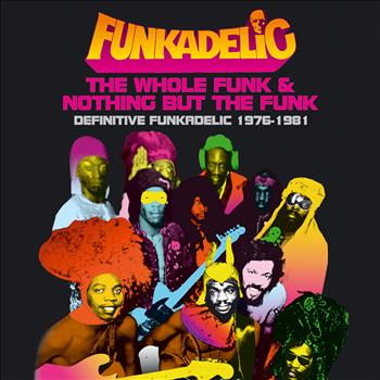 Funkadelic - The Whole Funk & Nothing But The Funk