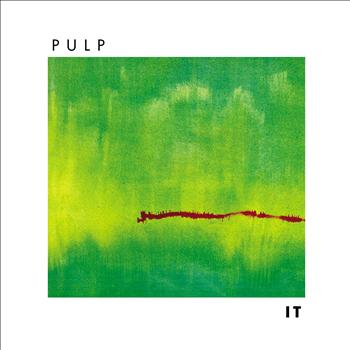 Pulp - It (2012) [Remastered]