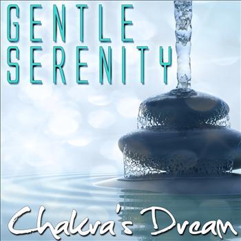 Chakra's Dream - Gentle Serenity