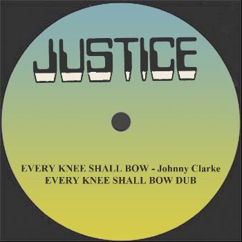 "Johnny Clarke - Every Knee Shall Bow and Dub 12"" Version"