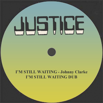 "Johnny Clarke - I'm Still Waiting and Dub 12"" Version"