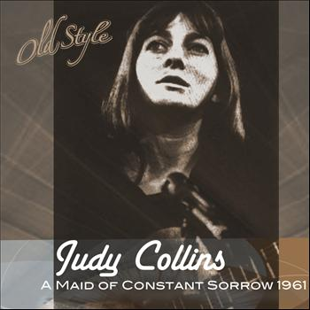 Judy Collins - A Maid of Constant Sorrow 1961 (Original Remastered 2011)