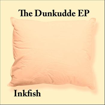 Inkfish - The Dunkudde EP