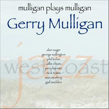 Gerry Mulligan - Mulligan Plays Mulligan