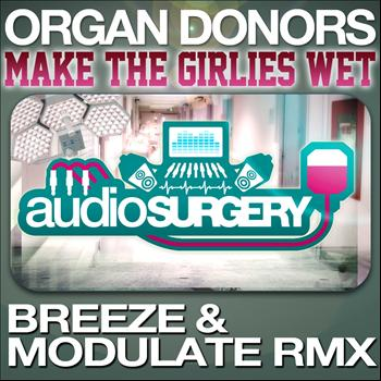 Organ Donors - Make The Girlies Wet