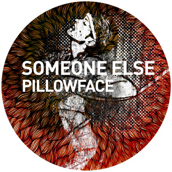 Someone Else - Pillowface
