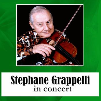 Stéphane Grappelli - Stéphane Grappelli in Concert