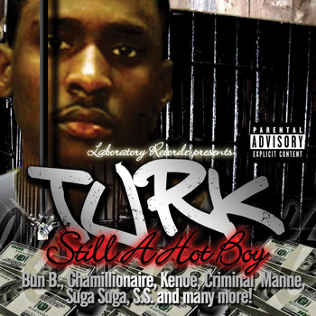 Turk - Still a Hot Boy