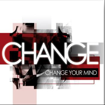 Change - Change Your Mind