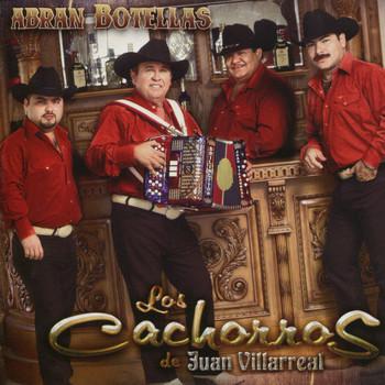 Los Cachorros De Juan Villarreal - Abran Botellas