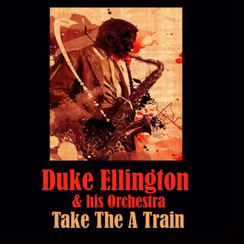 Duke Ellington & His Orchestra - Take the A Train - EP