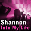 Shannon - Into My Life - Single