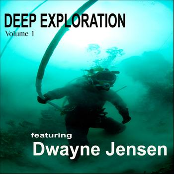 Dwayne Jensen - Deep Exploration Vol 1