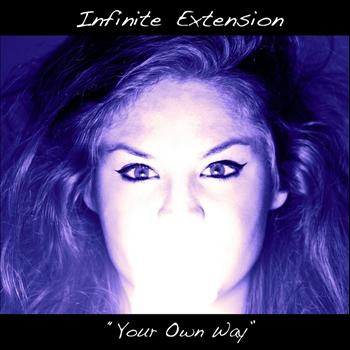 Infinite Extension - Your Own Way - Single