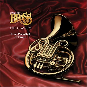 Canadian Brass - The Classics: From Pachelbel to Purcell