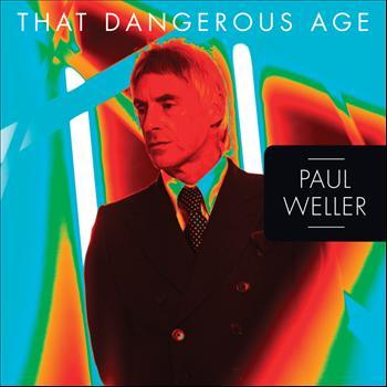 Paul Weller - That Dangerous Age