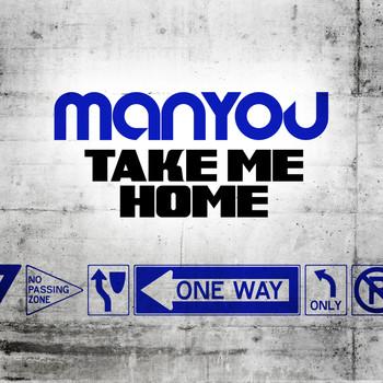 Manyou - Take Me Home
