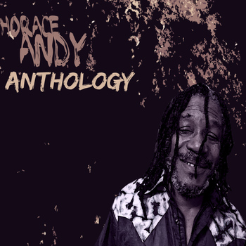 Horace Andy - Horace Andy Anthology