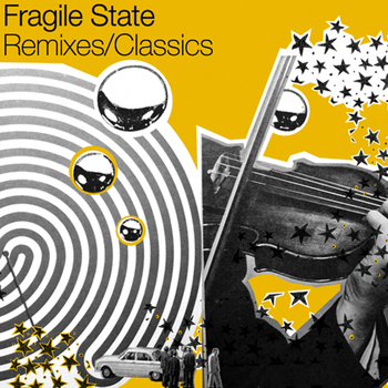 Fragile State - Remixes / Classics - The Complete Works + New Mixes / Unreleased Tracks
