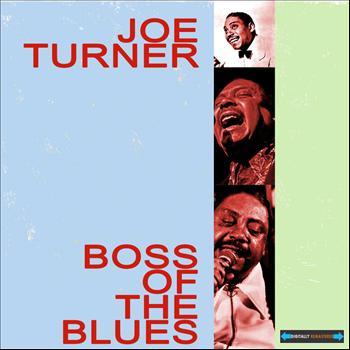 Joe Turner - Boss of the Blues Remastered