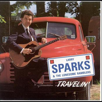 Larry Sparks - Travelin'