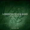Lonesome River Band - Chronology - Volume 1