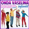 Grupo Infantil Quita y Pon - Onda Vaselina Infantil