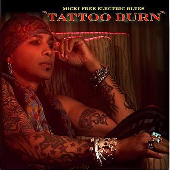 Micki Free Electric Blues - Tattoo Burn