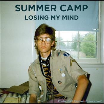 Summer Camp - Losing My Mind