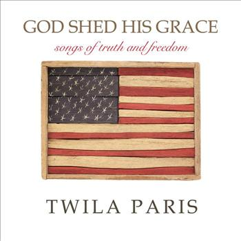 Twila Paris - God Shed His Grace - Songs of Truth and Freedom