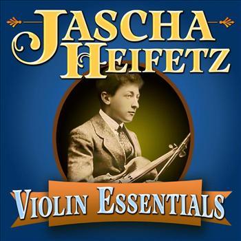 Jascha Heifetz - Violin Essentials