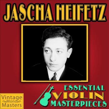 Jascha Heifetz - Essential Violin Masterpieces