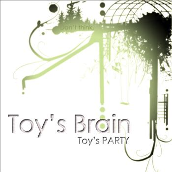 Toy's Brain - Toy's PARTY