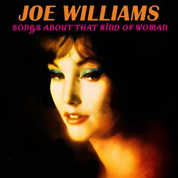 Joe Williams - Songs About That Kind of Woman