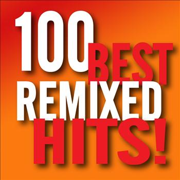 DJ ReMix Factory - 100 Best Remixed Hits!